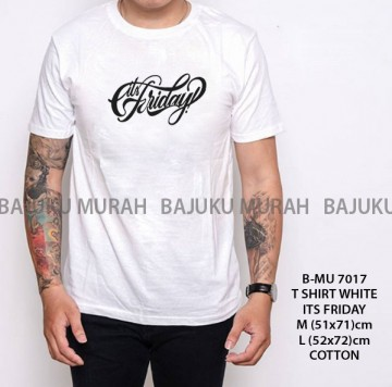 T SHIRT DISTRO PUTIH IT'S FRIDAY 7017