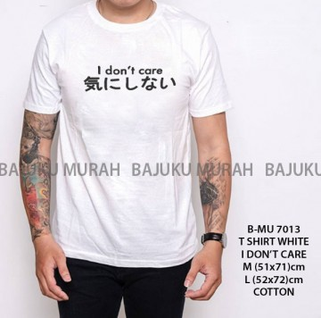 TSHIRT DISTRO PUTIH I DON'T CARE 7013