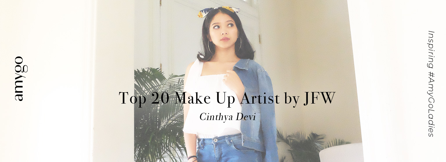 Inspiring #AmyGoLadies : Cinthya Devi Top 20 Make Up Artist by JFW image