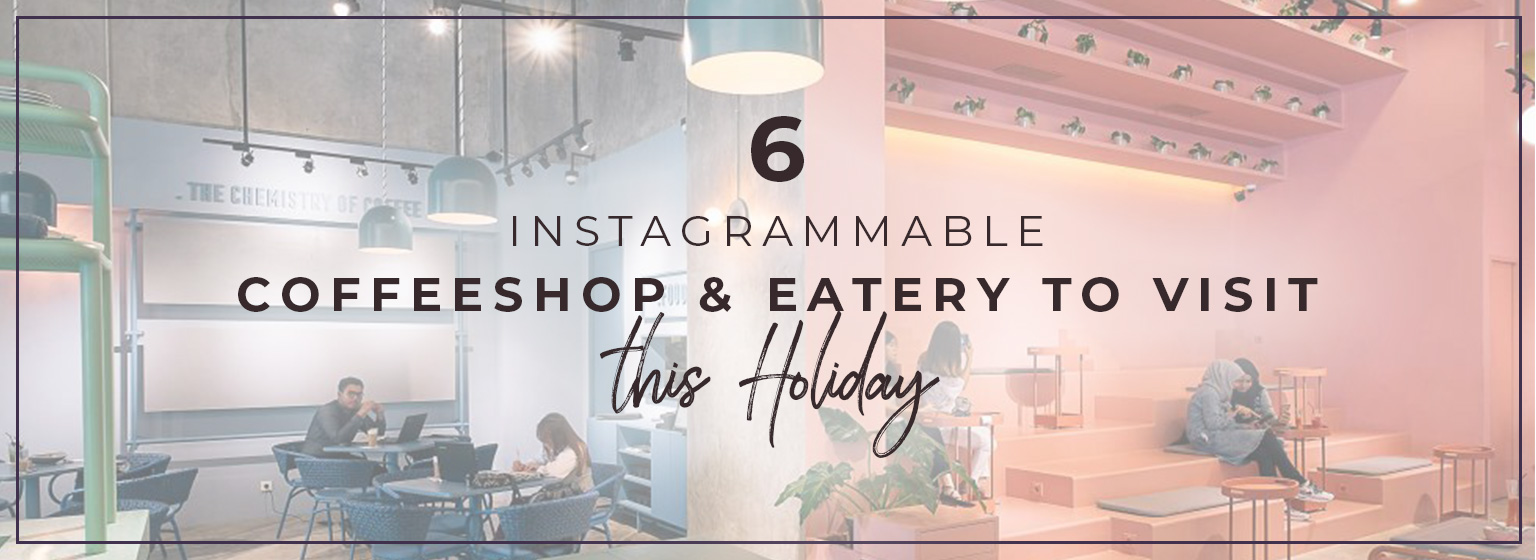 6 Instagrammable Coffeeshop & Eatery to Visit this Holiday image