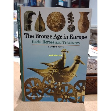 THE BRONZE AGE IN EUROPE - GODS, HEROES AND TREASURES image