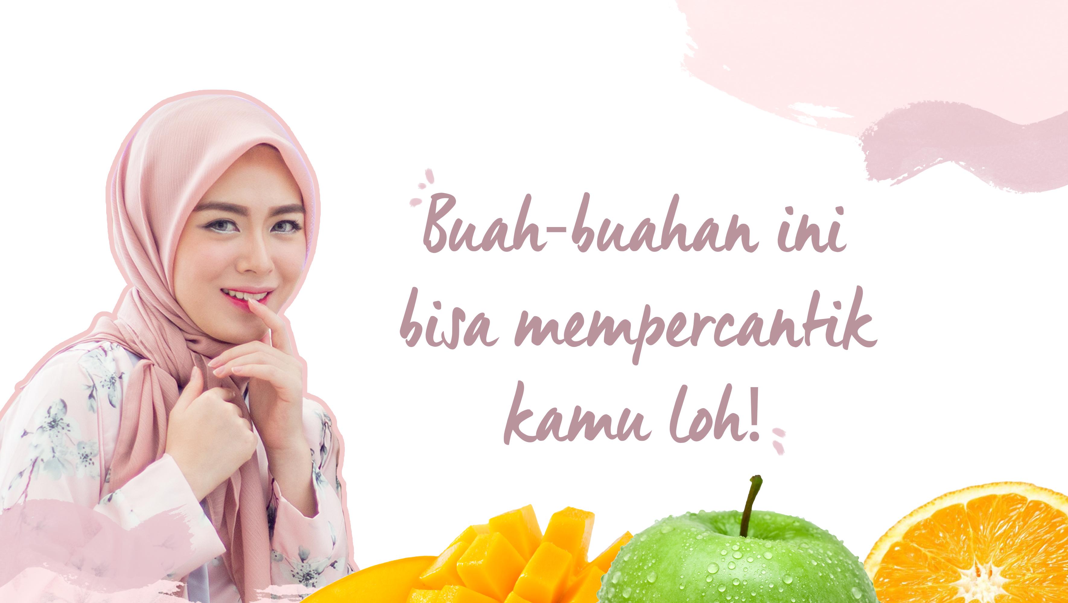 Buah-buahan ini bisa mempercantik kamu loh! image