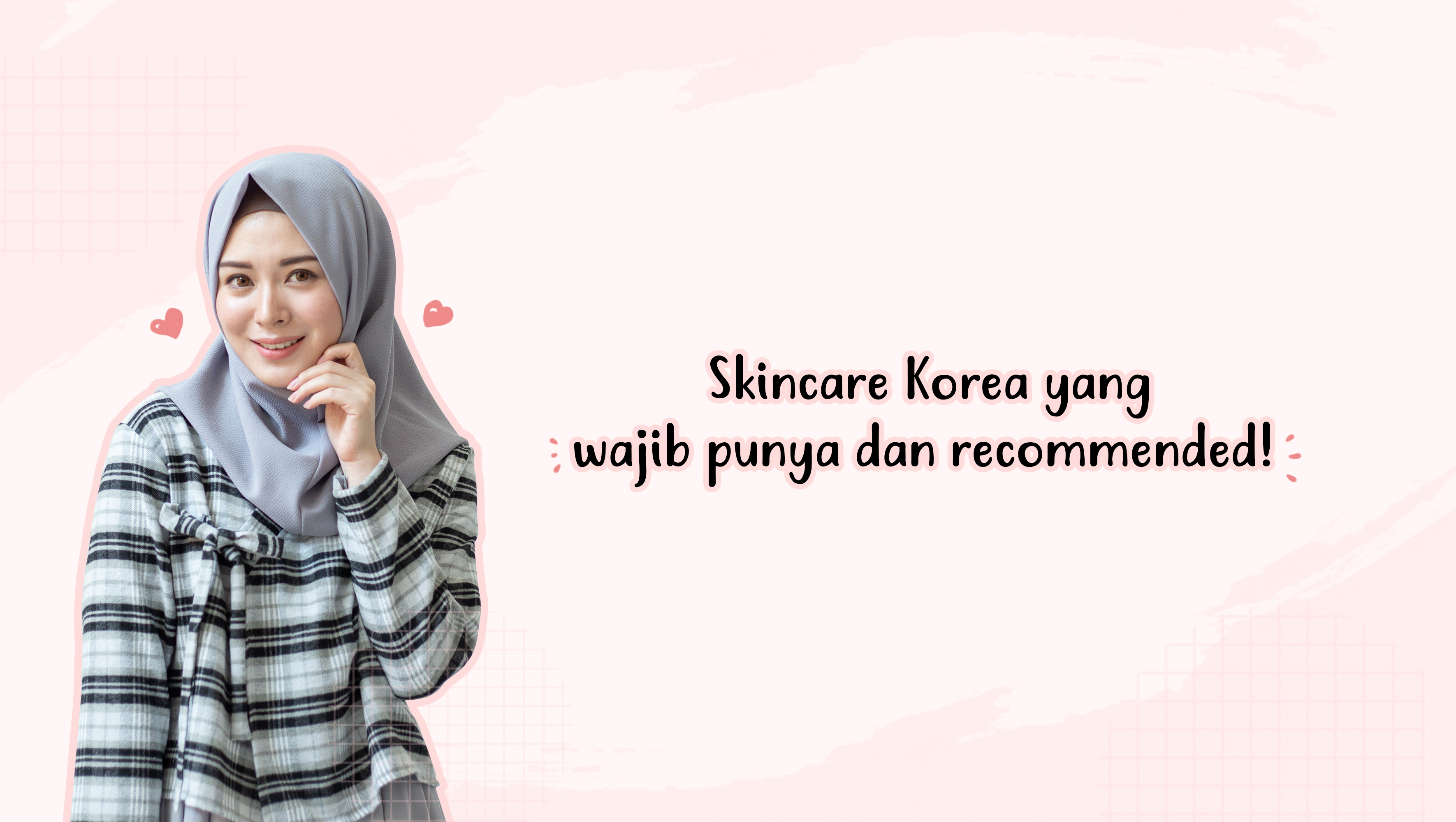 Skincare Korea yang wajib punya dan Recommended! image
