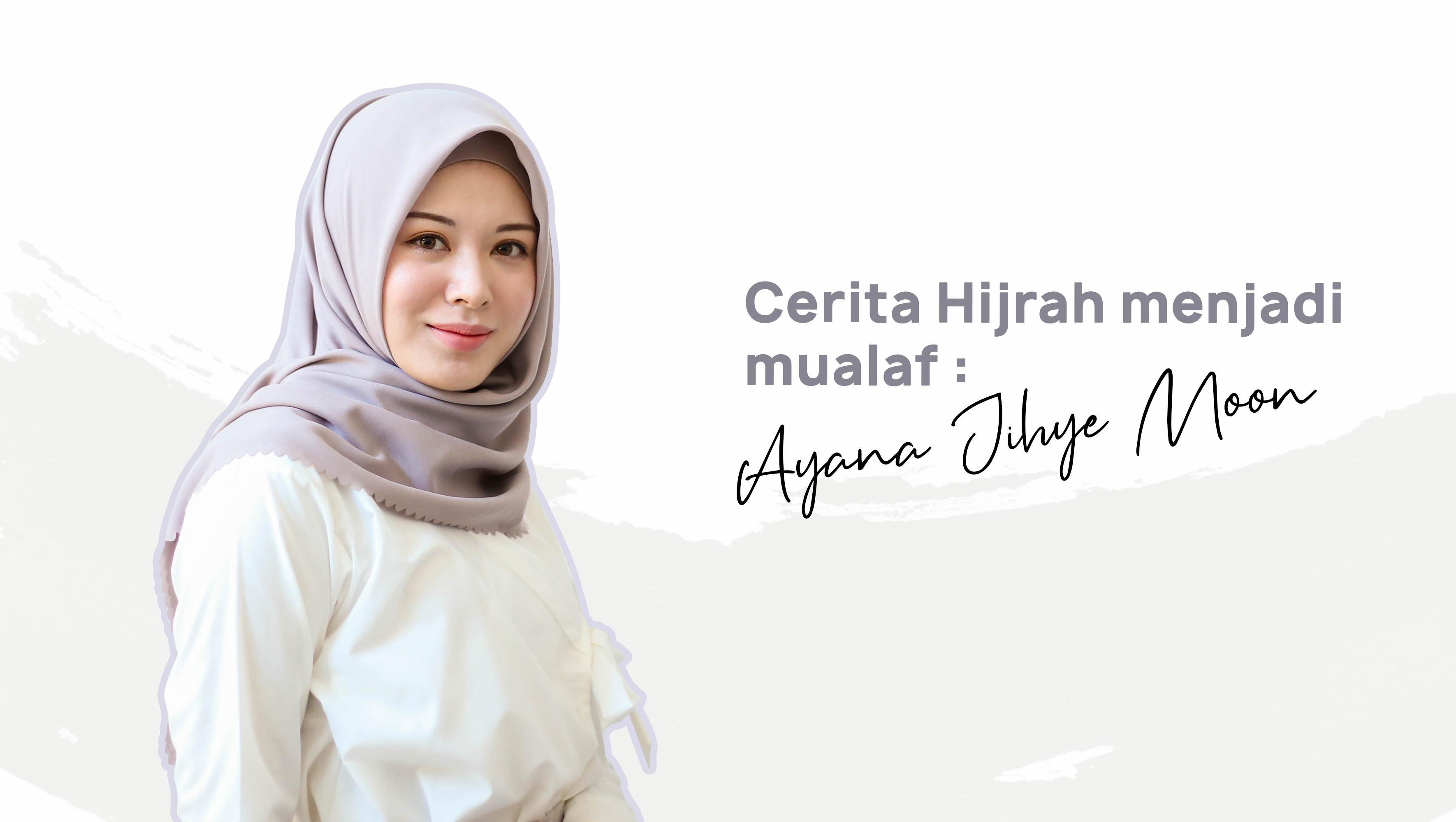 Cerita Hijrah menjadi Mualaf : Ayana Jihye Moon image