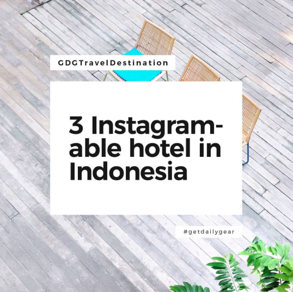 Hotel Paling Instagrammable dan Affordable Pilihan GET Dailygear (English) image