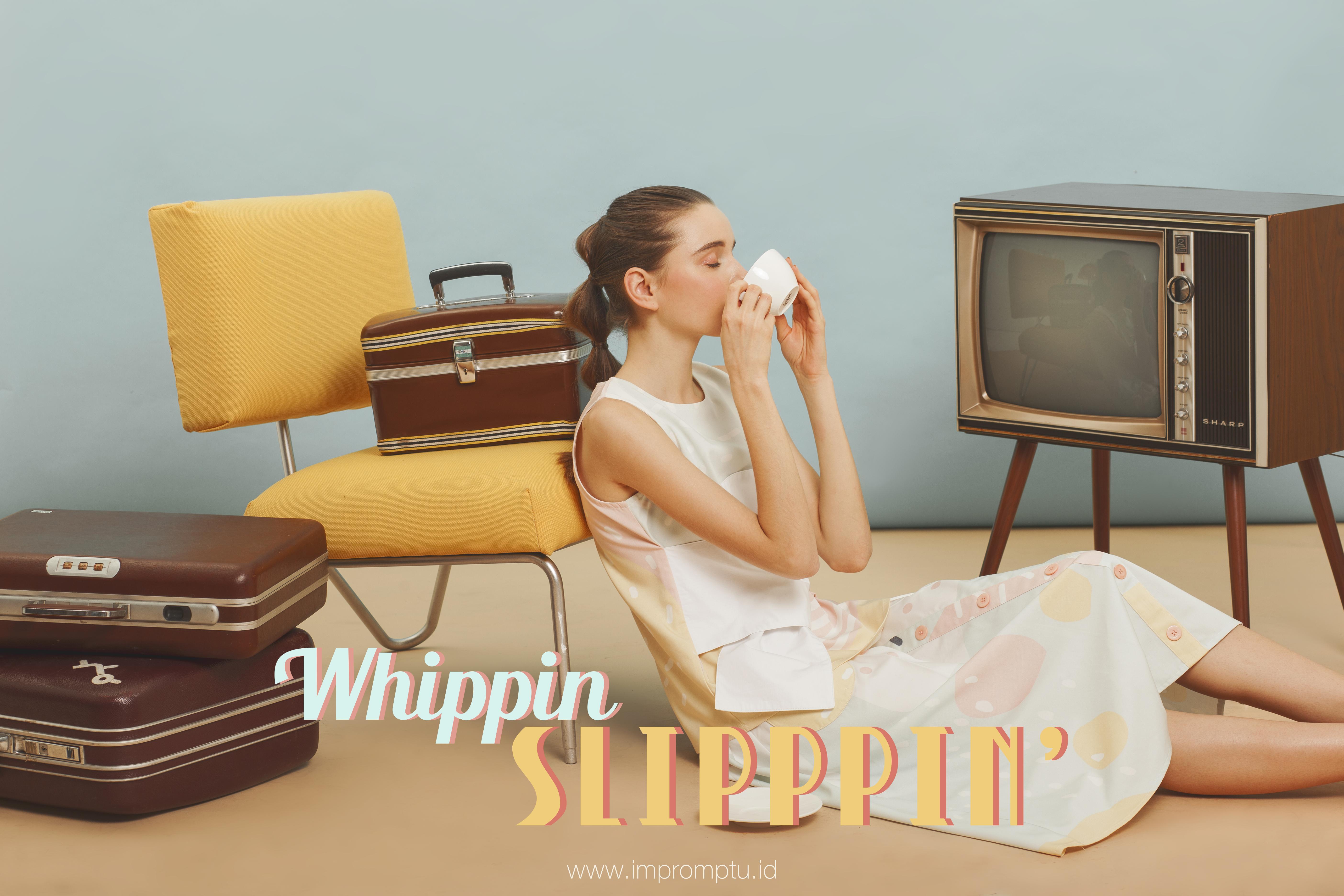 Whippin Slippin