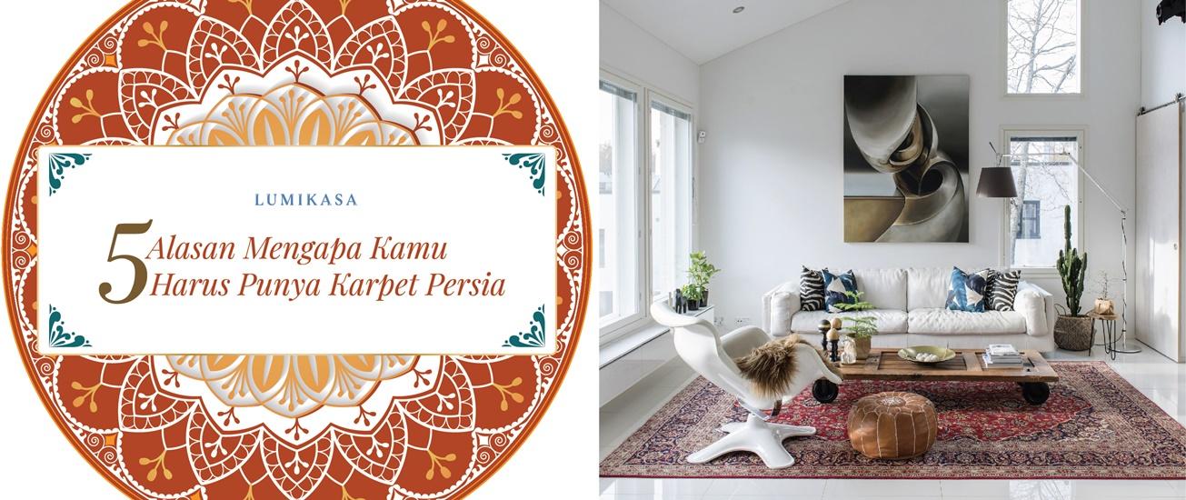 5 Alasan Mengapa Kamu Harus Punya Karpet Persia di Rumah