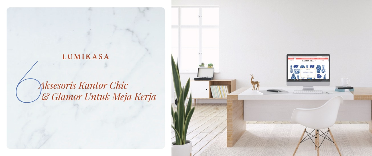 6 Aksesoris Kantor Chic dan Glamor Untuk Meja Kerja