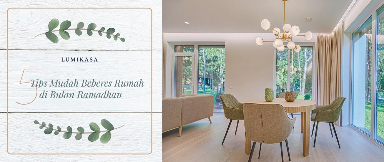 Loyo Saat Puasa? Ini 5 Tips Mudah Beberes Rumah di Bulan Ramadhan