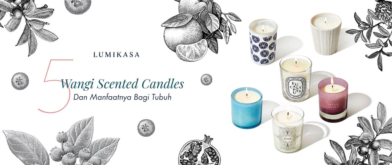 5 Wangi Scented Candles dan Manfaatnya Bagi Tubuh