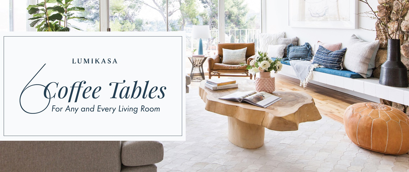 6Coffee Tables for Any and Every Living Room