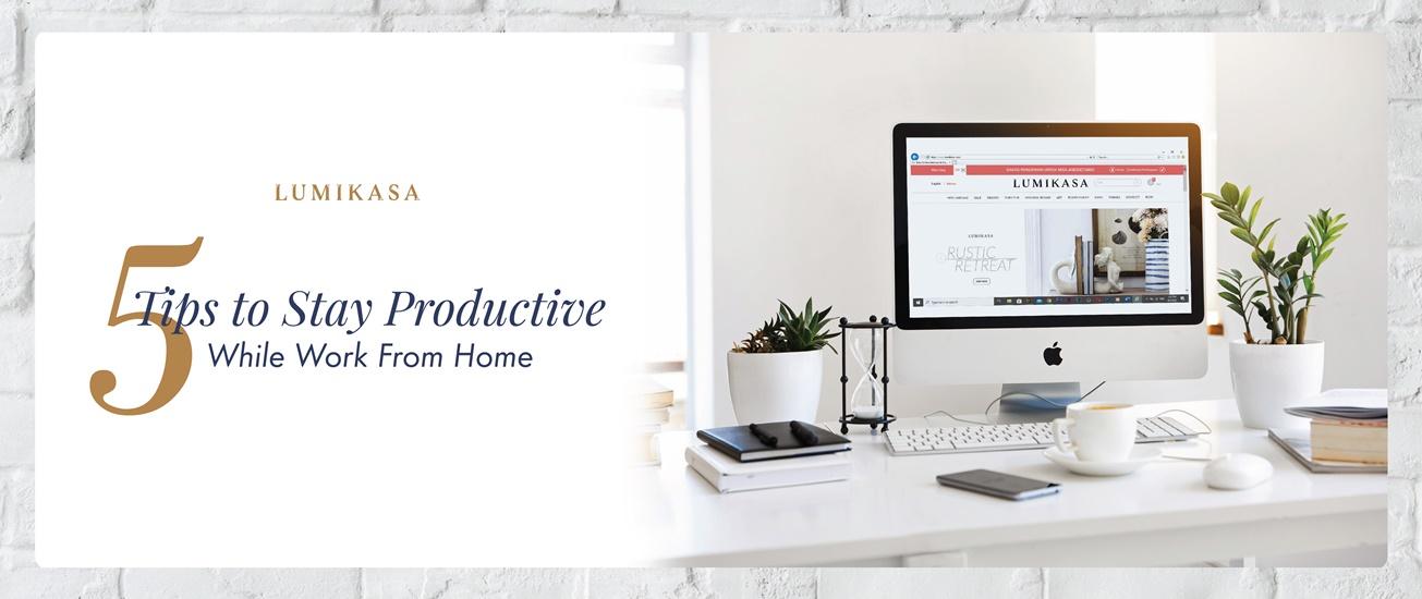 5 Tips Untuk Tetap Produktif Selama Bekerja Dari Rumah