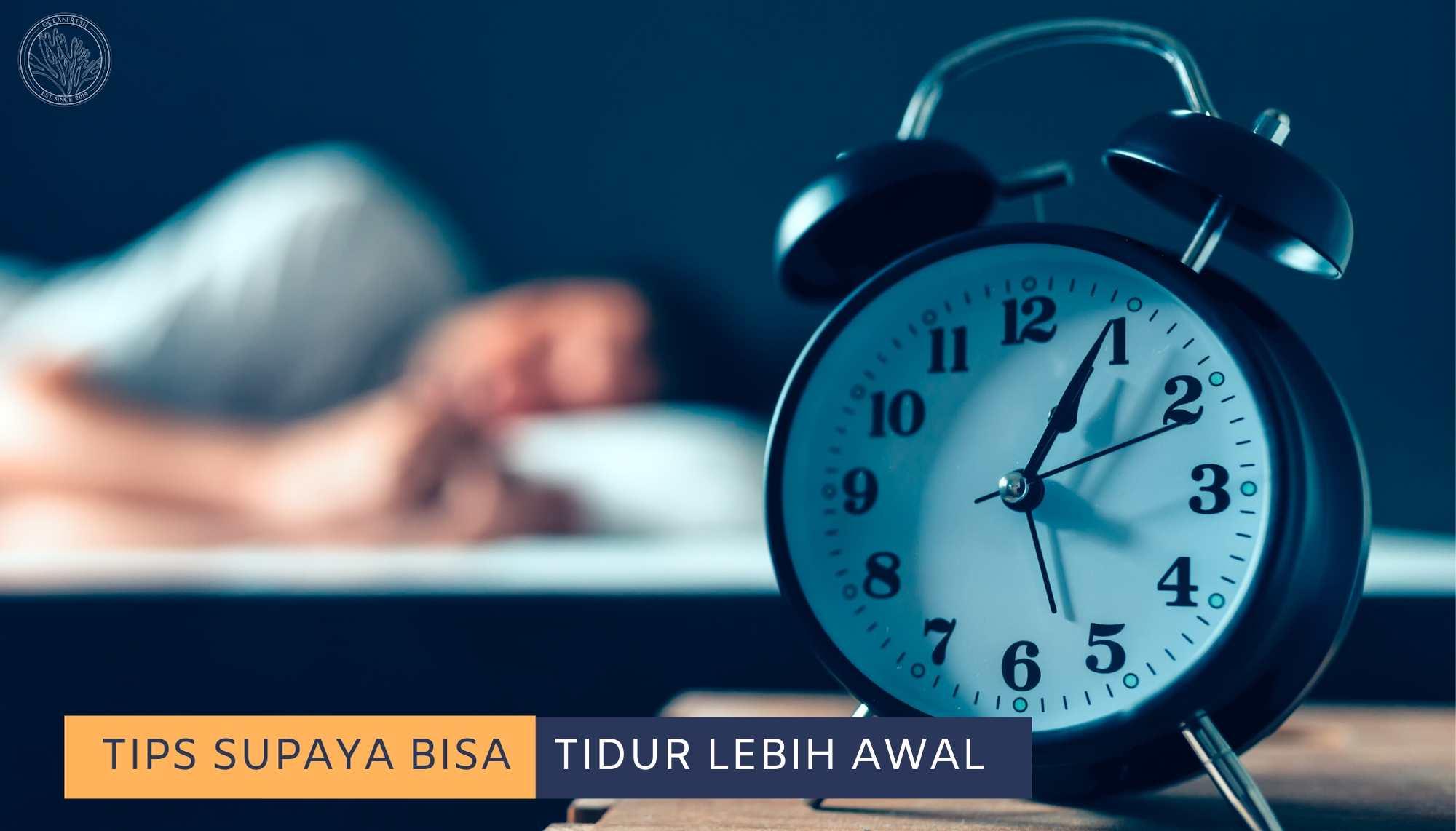 Tips Agar Bisa Tidur Lebih Awal image