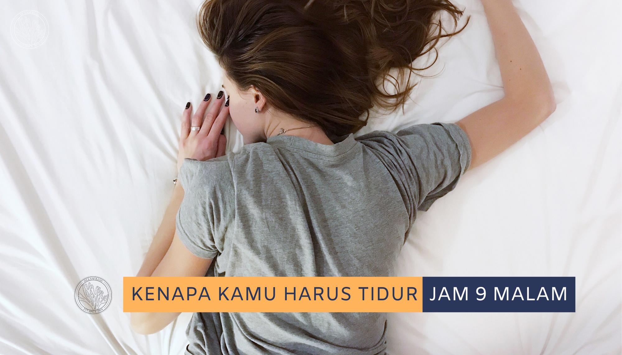 Kenapa harus tidur jam 9 malam? image