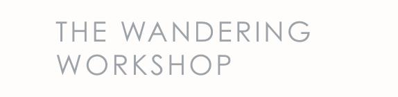 wandering workshop