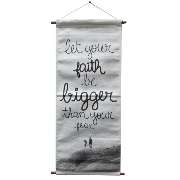 Banner Canvas Quote Let Your Faith Be Bigger Than Your Fear - Seruni Living
