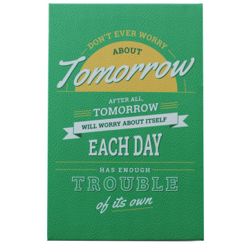 Wall Canvas Quote Dont Ever Worry About Tomorrow - Seruni Living