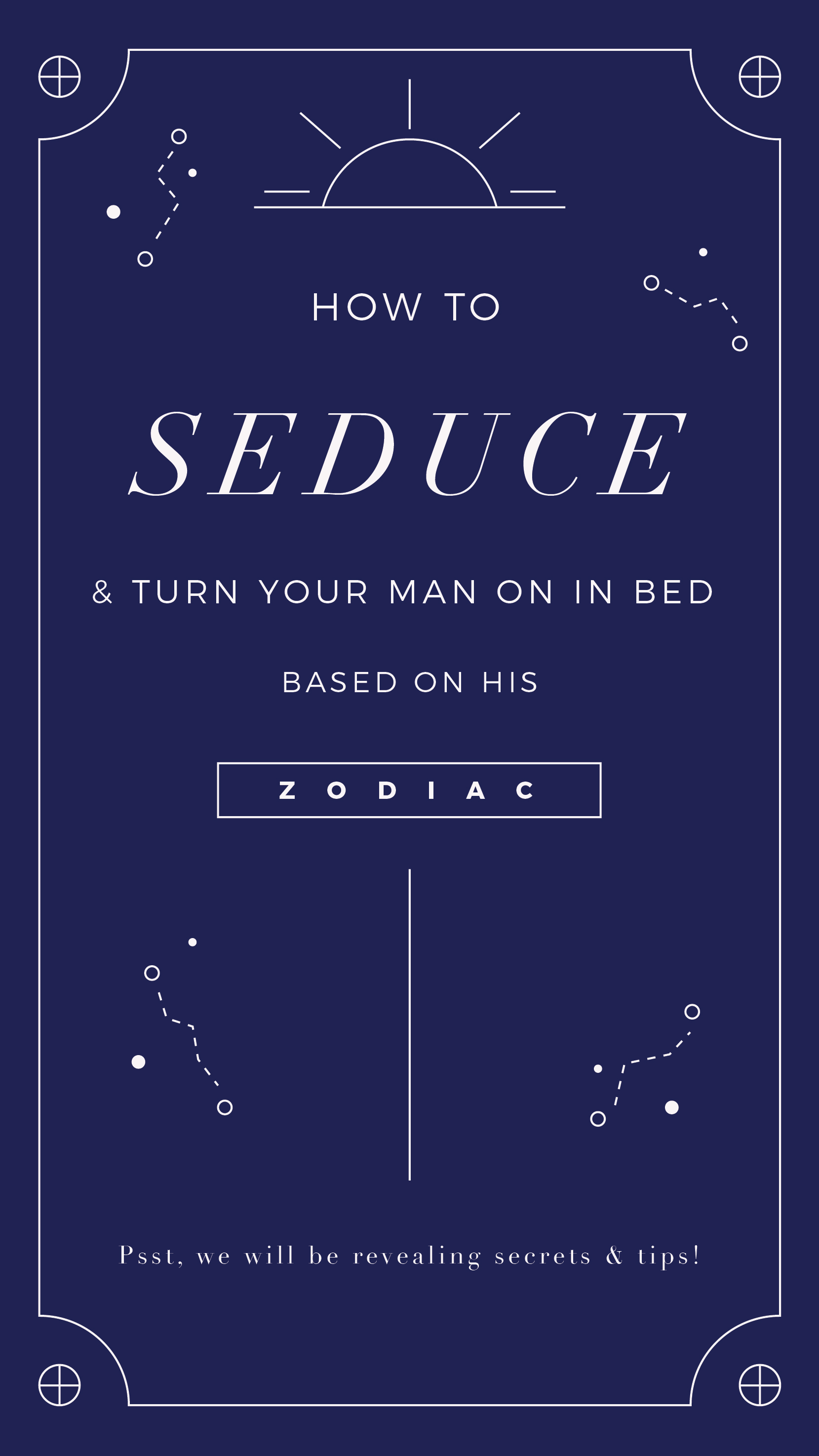 How to Seduce Your Man in Bed Based on His Zodiac image