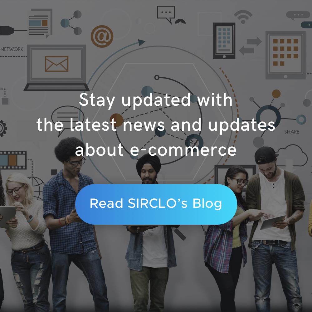 Baca blog SIRCLO untuk mendapatkan info terkini seputar bisnis e-commerce