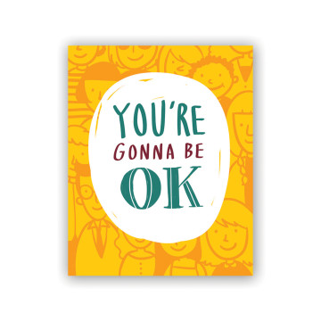 Gonna Be OK Greeting Card