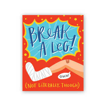 Break a Leg Greeting Card