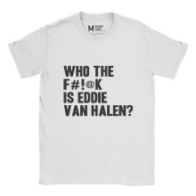 Who The Fuck Is Eddie Van Hallen White