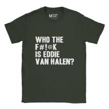 Who The Fuck Is Eddie Van Hallen Forest Green