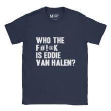 Who The Fuck Is Eddie Van Hallen Navy