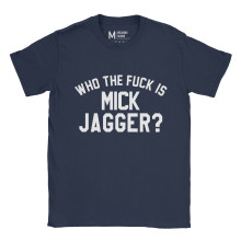 Who The Fuck Is Mick Jagger Navy
