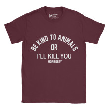 Morrissey Be Kind To Animals Maroon